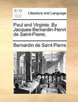 Paul And Virginie. By Jacques-bernardin-henri De Saint-pierre.