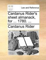 Cardanus Rider's Sheet Almanack, For ... 1780. ...