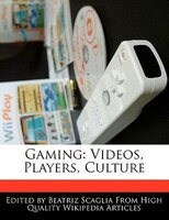 Gaming: Videos, Players, Culture