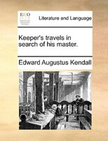 Keeper's Travels In Search Of His Master.