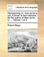 Hermsprong; Or, Man As He Is Not. A Novel. In Two Volumes. By The Author Of Man As He Is. ...  Volume 1 Of 2
