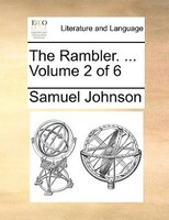 The Rambler. ...  Volume 2 Of 6