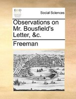 Observations On Mr. Bousfield's Letter, &c.
