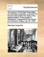 The Speech Of The Right Honorable Sir Hercules Langrishe, On The Bill