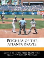 Pitchers Of The Atlanta Braves