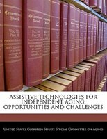 Assistive Technologies For Independent Aging: Opportunities And Challenges (978124049867) photo