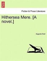 Hithersea Mere. [a Novel.]