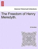 The Freedom Of Henry Meredyth.