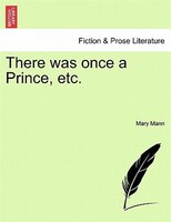 There Was Once A Prince, Etc.