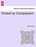 Ordeal By Compassion.