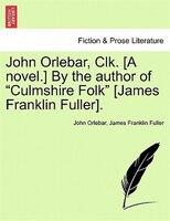 John Orlebar, Clk. [a Novel.] By The Author Of