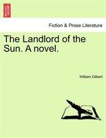 The Landlord Of The Sun. A Novel.