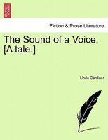 The Sound Of A Voice. [a Tale.]