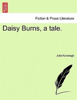 Daisy Burns, A Tale.