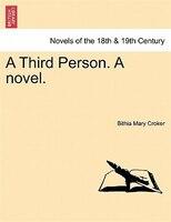A Third Person. A Novel.