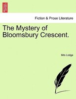 The Mystery Of Bloomsbury Crescent.