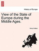 View Of The State Of Europe During The Middle Ages.
