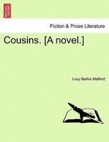 Cousins. [a Novel.] Vol. I.