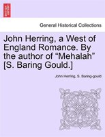 John Herring, A West Of England Romance. By The Author Of