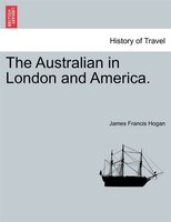 The Australian In London And America.