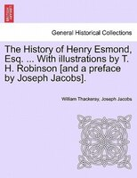 The History Of Henry Esmond, Esq. ... With Illustrations By T. H. Robinson [and A Preface By Joseph Jacobs].