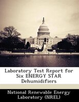 Laboratory Test Report For Six Energy Star Dehumidifiers