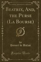 Beatrix, And, the Purse (La Bourse) (Classic Reprint) (978133331646) photo