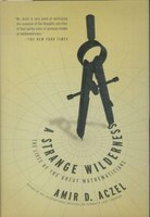 A Strange Wilderness: The Lives of the Great Mathematicians