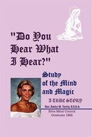 Do You Hear What I Hear?: Study of the Mind and Magic