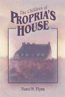 The Children of Propria's House