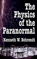 The Physics of the Paranormal