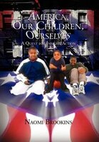 America, Our Children, Ourselves: A Quest For Insight/action