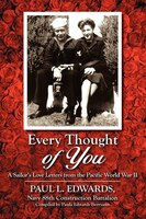 Every Thought Of You: A Sailor's Love Letters From The Pacific World War Ii