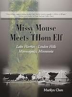 Missy Mouse Meets Thom Elf: Lake Harriet - Linden Hills, Minneapolis, Minnesota