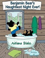 Benjamin Bear's Naughtiest Night Ever!