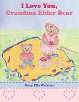 I Love You, Grandma Elder Bear