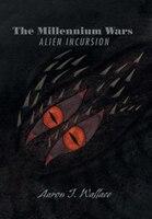 ISBN 9781503502567 product image for The Millennium Wars Alien Incursion | upcitemdb.com