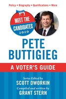 Meet the Candidates 2020: Pete Buttigieg: A Voter's Guide