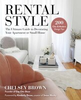 Rental Style: The Ultimate Guide To Decorating Your Apartment Or Small Home (978151075813) photo