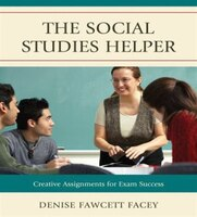 The Social Studies Helper: Creative Assignments for Exam Success