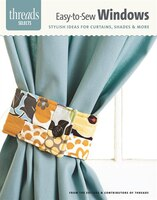 Easy-to-Sew Windows: stylish ideas for curtains, shades & more
