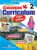 Complete Canadian Curriculum 2 (revised & Updated): A Grade 2 Integrated Workbook Covering Math, English, Social Studies, And Scie
