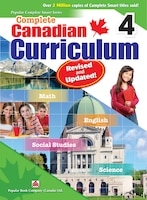 Complete Canadian Curriculum 4 (revised & Updated): A Grade 4 Integrated Workbook Covering Math, English, Social Studies, And Scie
