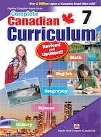 Complete Canadian Curriculum 7 (revised & Updated): A Grade 7 Integrated Workbook Covering Math, English, History, Geography, And
