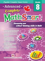 Popular Complete Smart Series: Advanced Complete Mathsmart Grade 8: Advance In Math And Build Critical-thinking Skills
