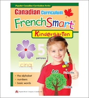 Popular Canadian Curriculum Series: Canadian Curriculum Frenchsmart (kindergarten): Canadian Curriculum Frenchsmart (kindergarten)