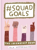 #squad Goals: The Friendship Book
