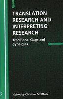 Translation Research and Interpreting Research: Traditions, Gaps and Synergies