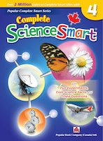 Complete Sciencesmart 4: Canadian Curriculum Science Workbook For Grade 4