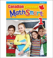 Canadian Curriculum Mathsmart 1: A Concise Grade 1 Math Workbook Packed With Practice, Explanations, And Tips